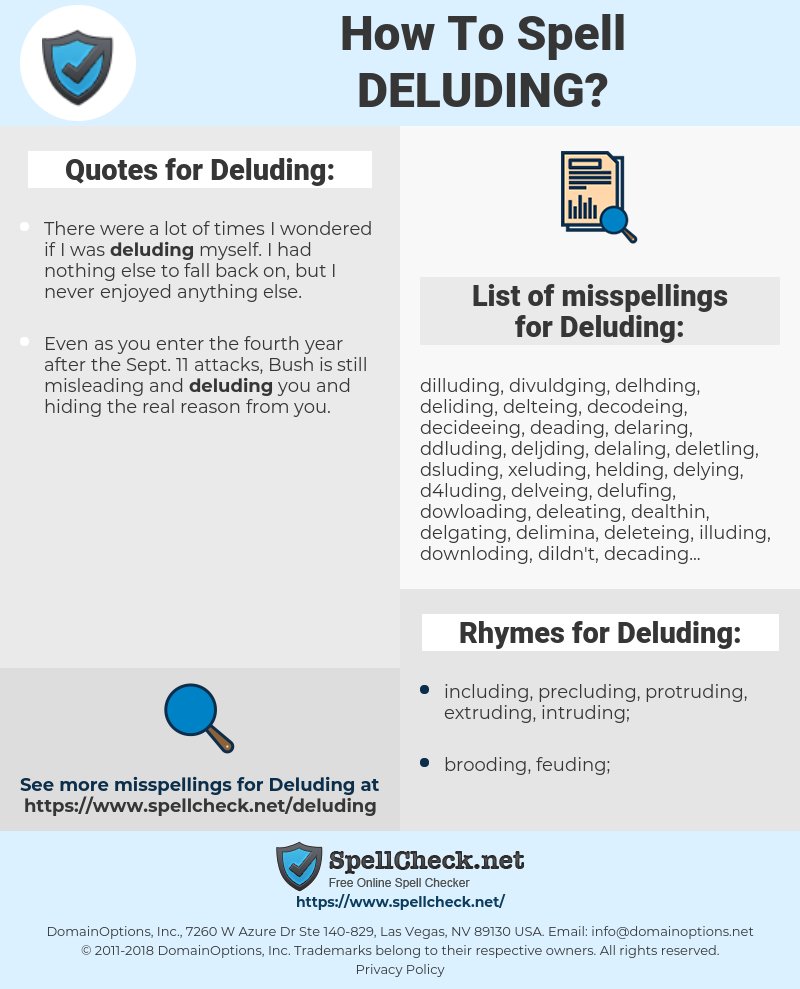 Deluding, spellcheck Deluding, how to spell Deluding, how do you spell Deluding, correct spelling for Deluding