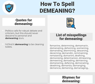 demeaning, spellcheck demeaning, how to spell demeaning, how do you spell demeaning, correct spelling for demeaning
