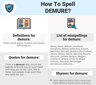 demure, spellcheck demure, how to spell demure, how do you spell demure, correct spelling for demure