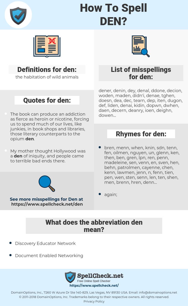 den, spellcheck den, how to spell den, how do you spell den, correct spelling for den