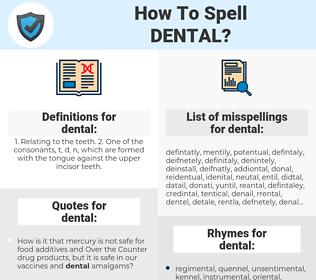 dental, spellcheck dental, how to spell dental, how do you spell dental, correct spelling for dental