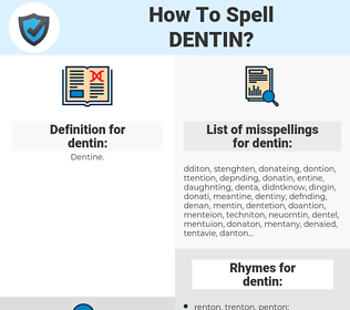 dentin, spellcheck dentin, how to spell dentin, how do you spell dentin, correct spelling for dentin