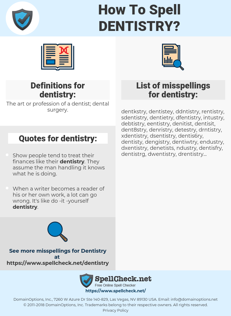 dentistry, spellcheck dentistry, how to spell dentistry, how do you spell dentistry, correct spelling for dentistry