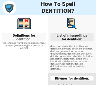 dentition, spellcheck dentition, how to spell dentition, how do you spell dentition, correct spelling for dentition
