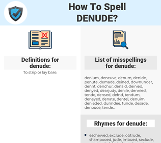 denude, spellcheck denude, how to spell denude, how do you spell denude, correct spelling for denude