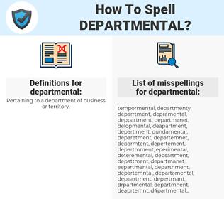 departmental, spellcheck departmental, how to spell departmental, how do you spell departmental, correct spelling for departmental