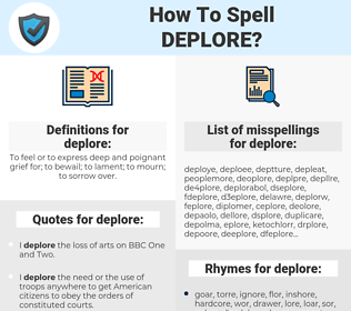 deplore, spellcheck deplore, how to spell deplore, how do you spell deplore, correct spelling for deplore