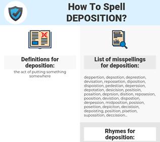 deposition, spellcheck deposition, how to spell deposition, how do you spell deposition, correct spelling for deposition