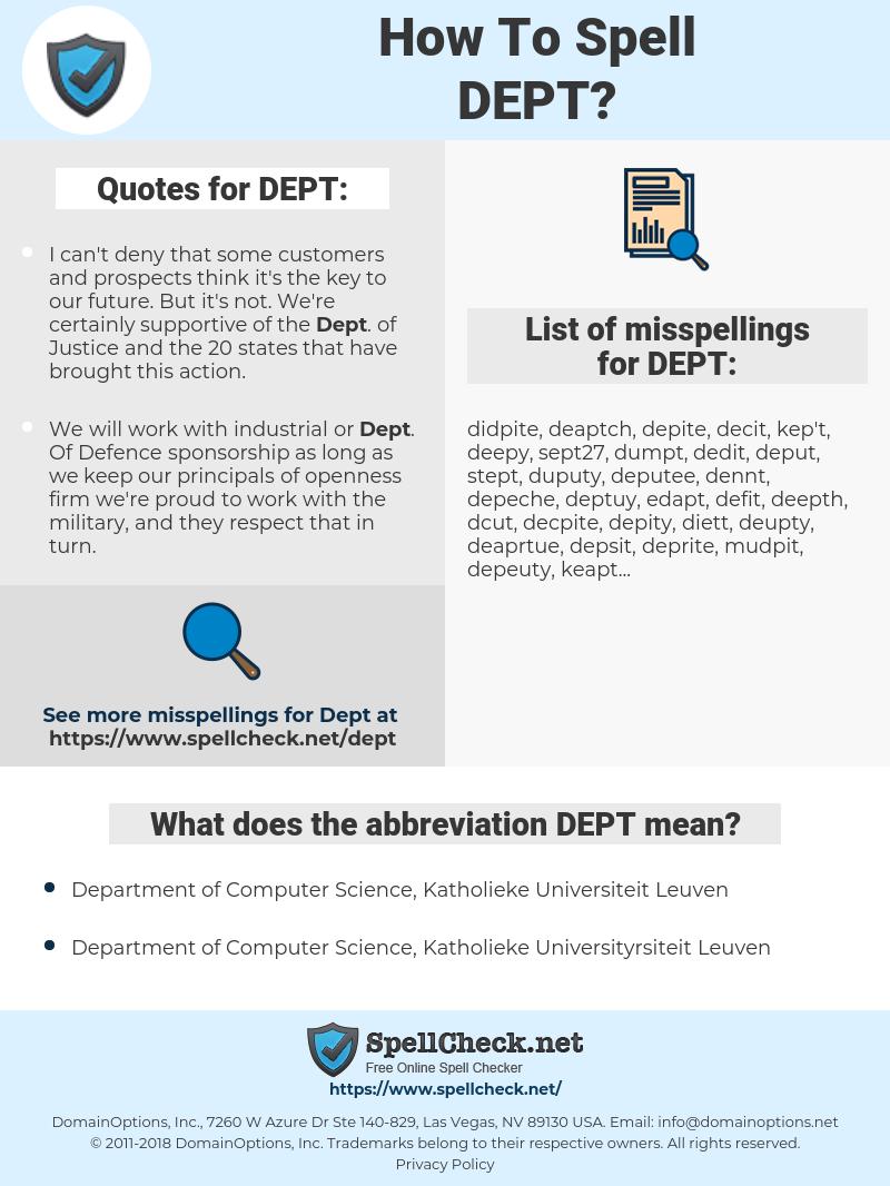 DEPT, spellcheck DEPT, how to spell DEPT, how do you spell DEPT, correct spelling for DEPT