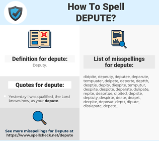 depute, spellcheck depute, how to spell depute, how do you spell depute, correct spelling for depute