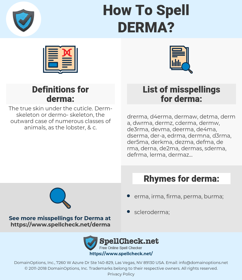 derma, spellcheck derma, how to spell derma, how do you spell derma, correct spelling for derma