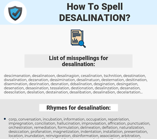 desalination, spellcheck desalination, how to spell desalination, how do you spell desalination, correct spelling for desalination