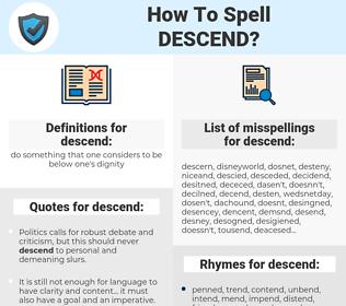 descend, spellcheck descend, how to spell descend, how do you spell descend, correct spelling for descend