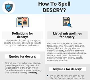 descry, spellcheck descry, how to spell descry, how do you spell descry, correct spelling for descry