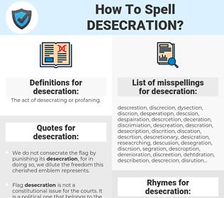 desecration, spellcheck desecration, how to spell desecration, how do you spell desecration, correct spelling for desecration