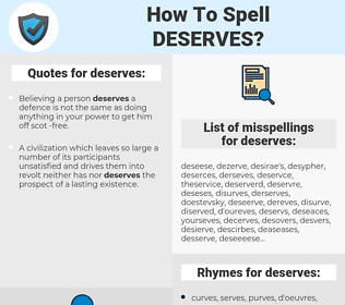 deserves, spellcheck deserves, how to spell deserves, how do you spell deserves, correct spelling for deserves