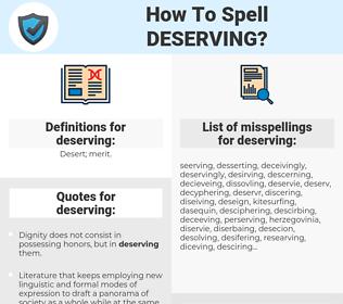 deserving, spellcheck deserving, how to spell deserving, how do you spell deserving, correct spelling for deserving