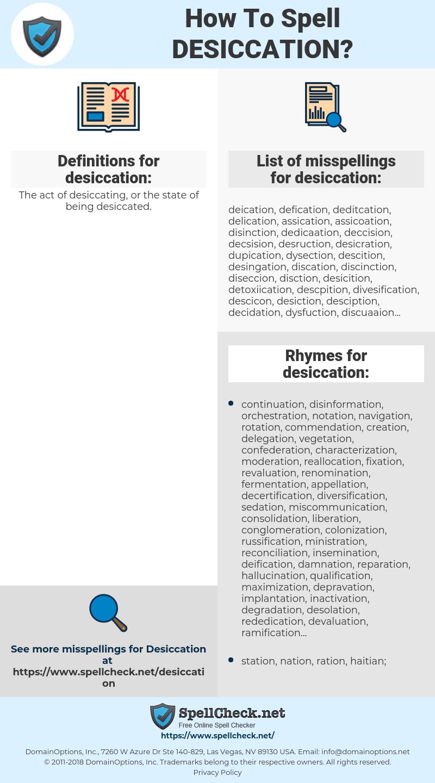 desiccation, spellcheck desiccation, how to spell desiccation, how do you spell desiccation, correct spelling for desiccation