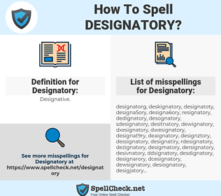 Designatory, spellcheck Designatory, how to spell Designatory, how do you spell Designatory, correct spelling for Designatory