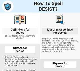 desist, spellcheck desist, how to spell desist, how do you spell desist, correct spelling for desist