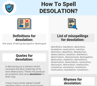 desolation, spellcheck desolation, how to spell desolation, how do you spell desolation, correct spelling for desolation