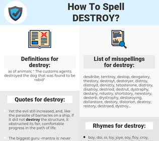 destroy, spellcheck destroy, how to spell destroy, how do you spell destroy, correct spelling for destroy