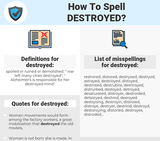 destroyed, spellcheck destroyed, how to spell destroyed, how do you spell destroyed, correct spelling for destroyed