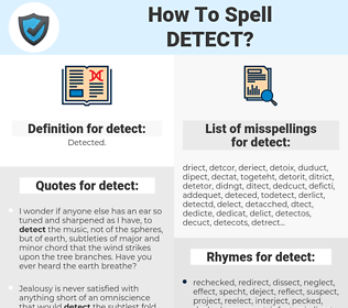 detect, spellcheck detect, how to spell detect, how do you spell detect, correct spelling for detect