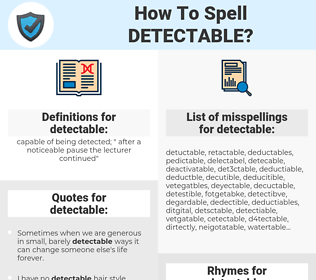 detectable, spellcheck detectable, how to spell detectable, how do you spell detectable, correct spelling for detectable