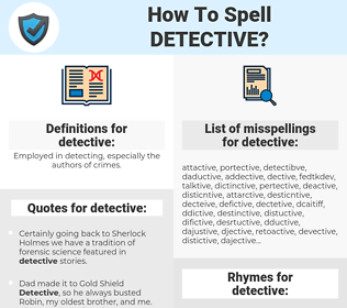 detective, spellcheck detective, how to spell detective, how do you spell detective, correct spelling for detective