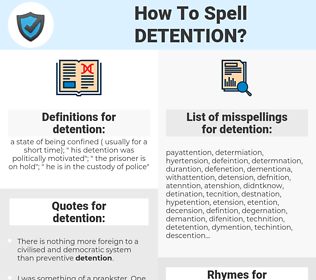 detention, spellcheck detention, how to spell detention, how do you spell detention, correct spelling for detention