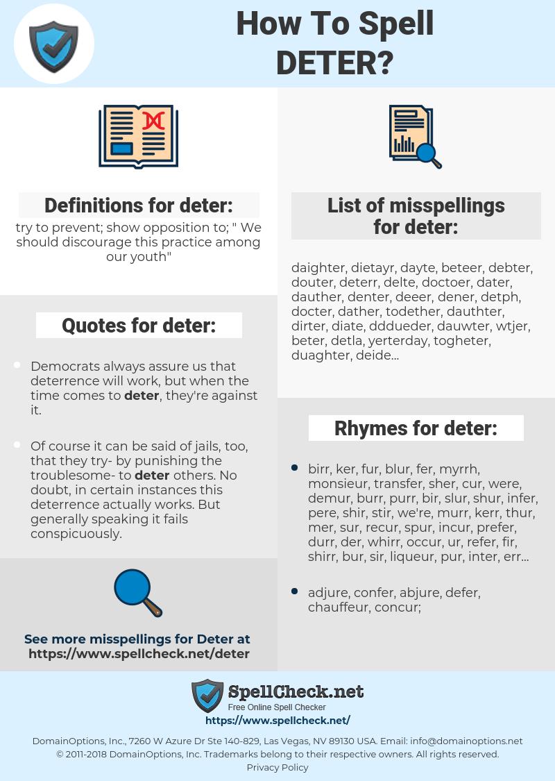 deter, spellcheck deter, how to spell deter, how do you spell deter, correct spelling for deter