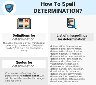 determination, spellcheck determination, how to spell determination, how do you spell determination, correct spelling for determination