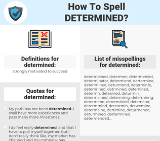 determined, spellcheck determined, how to spell determined, how do you spell determined, correct spelling for determined
