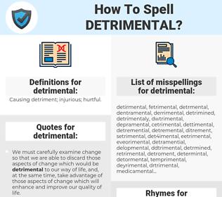 detrimental, spellcheck detrimental, how to spell detrimental, how do you spell detrimental, correct spelling for detrimental