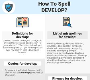 develop, spellcheck develop, how to spell develop, how do you spell develop, correct spelling for develop