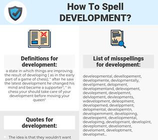 development, spellcheck development, how to spell development, how do you spell development, correct spelling for development