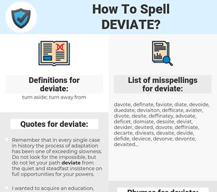 deviate, spellcheck deviate, how to spell deviate, how do you spell deviate, correct spelling for deviate