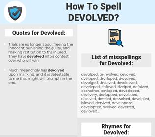 Devolved, spellcheck Devolved, how to spell Devolved, how do you spell Devolved, correct spelling for Devolved