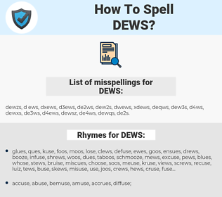 DEWS, spellcheck DEWS, how to spell DEWS, how do you spell DEWS, correct spelling for DEWS