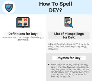 Dey, spellcheck Dey, how to spell Dey, how do you spell Dey, correct spelling for Dey