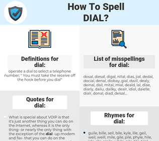 dial, spellcheck dial, how to spell dial, how do you spell dial, correct spelling for dial
