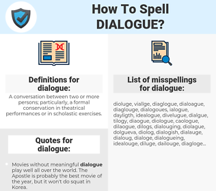 dialogue, spellcheck dialogue, how to spell dialogue, how do you spell dialogue, correct spelling for dialogue
