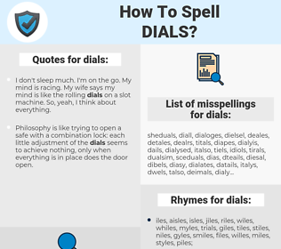 dials, spellcheck dials, how to spell dials, how do you spell dials, correct spelling for dials
