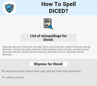 Diced, spellcheck Diced, how to spell Diced, how do you spell Diced, correct spelling for Diced