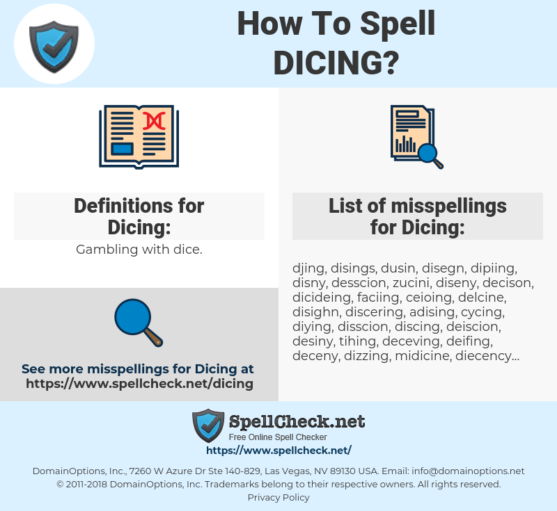 Dicing, spellcheck Dicing, how to spell Dicing, how do you spell Dicing, correct spelling for Dicing