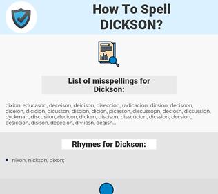 Dickson, spellcheck Dickson, how to spell Dickson, how do you spell Dickson, correct spelling for Dickson