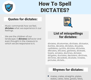 dictates, spellcheck dictates, how to spell dictates, how do you spell dictates, correct spelling for dictates