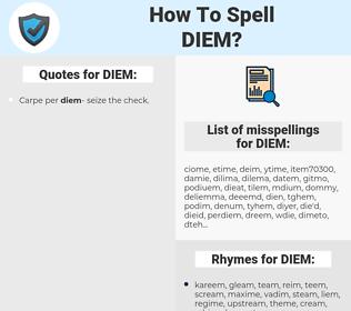 DIEM, spellcheck DIEM, how to spell DIEM, how do you spell DIEM, correct spelling for DIEM