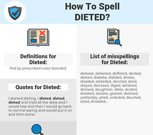 Dieted, spellcheck Dieted, how to spell Dieted, how do you spell Dieted, correct spelling for Dieted